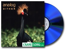 Crane Song Analog Dither CD